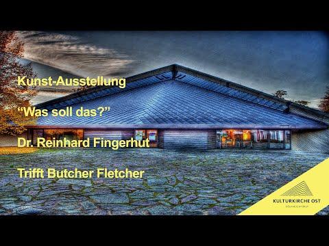 """Kunst Ausstellung """"Was soll das?"""" Dr. Reinhard Fingerhut Trifft Butcher Fletcher"""