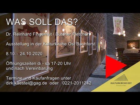 WAS SOLL DAS ? - Reinhard Fingerhut / Butcher Fletcher - Ausstellung Kulturkirche Ost, Köln