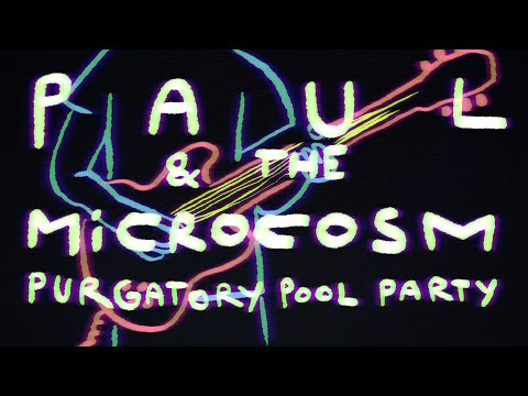 Paul & The Microcosm - Purgatory Pool Party (Official Video)