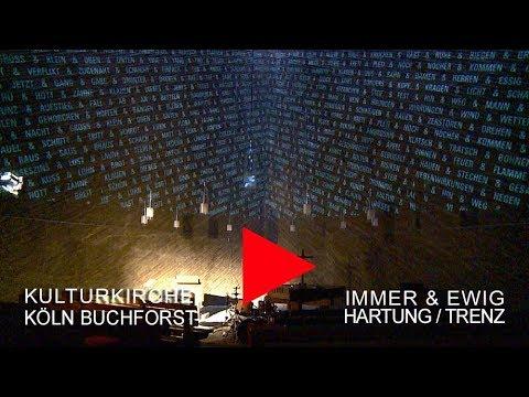 Talking Art - Hartung Trenz - Immer & Ewig - Kulturkirche Köln Ost